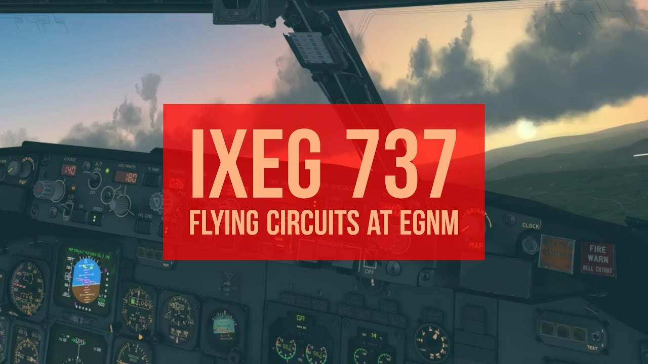IXEG 737 X-Plane - Flying Circuits at EGNM | ✈ The Virtual Airline Pilot