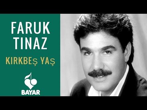 Faruk Tınaz - Kırkbeş Yaş