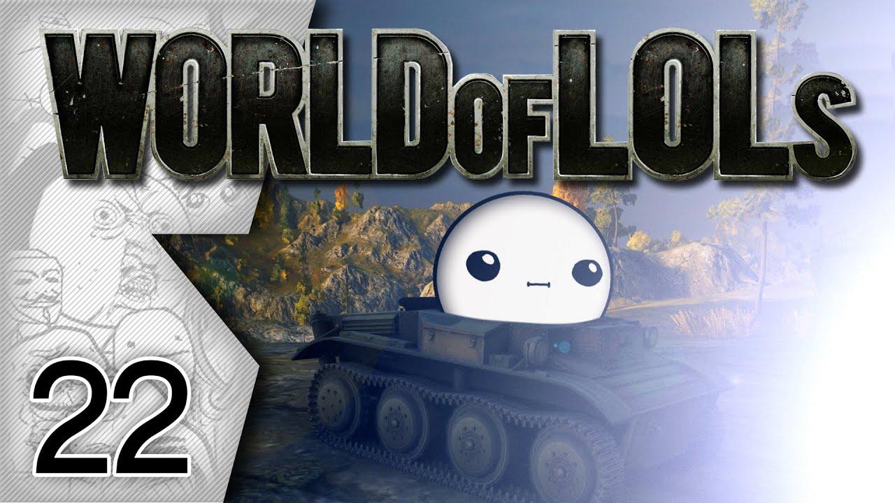 World of Tanks│World of LoLs – Episode 22