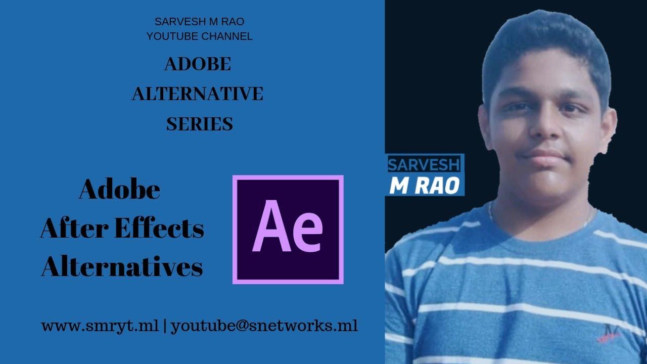 Adobe After Effects Free Alternatives | Adobe Alternative Series | Sarvesh  M Rao