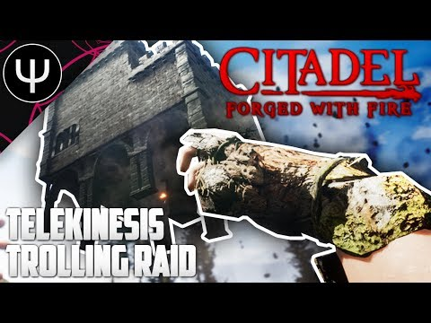 Citadel: Forged with Fire — First Impressions — Part 6 — Telekinesis Trolling RAID!