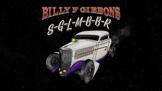 Billy F Gibbons - S-G-L-M-B-B-R  (Official Audio)