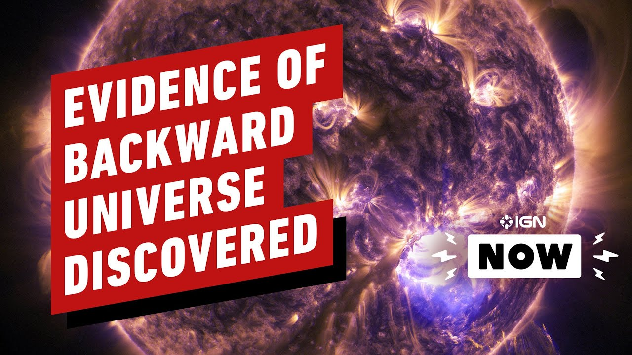 Scientists Claim Evidence of Parallel Backward Universe - IGN Now - IGN