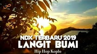 NDX A.K.A TERBARU 2019 - LANGIT BUMI - BIKIN NANGIS ( Video Lyrics Cover )