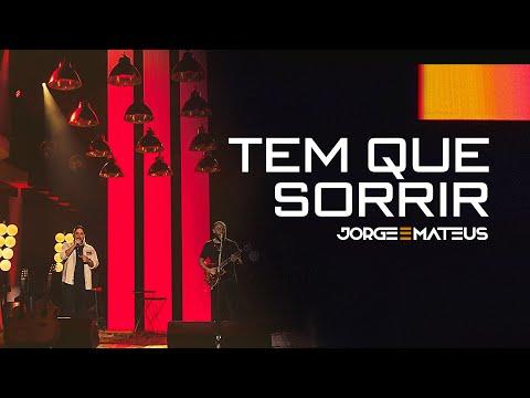 Jorge & Mateus – Tem Que Sorrir