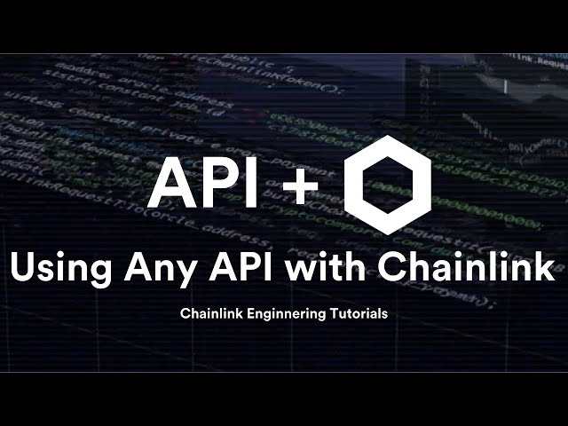 Connect any API to your smart contract, and how it works - Chainlink Engineering Tutorials