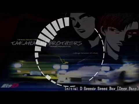 Initial D Speedy Speed Boy 重低音Deep Bass