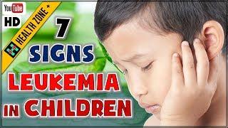 7 Symptoms of Leukemia in Children | Signs of Leukemia
