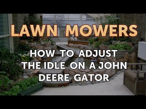 How to Adjust the Idle on a John Deere Gator