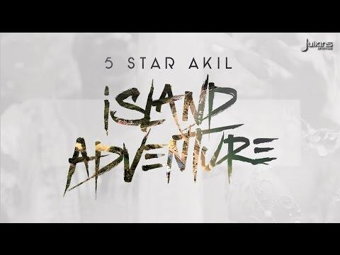 "5Star Akil - Island Adventure ""2015 Soca"""
