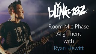 Ryan Hewitt Mixing Blink 182 Excerpt: Putting Room Mics in Phase