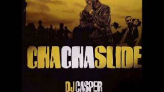 Casper Slide - Cha Cha Slide - DJ Casper