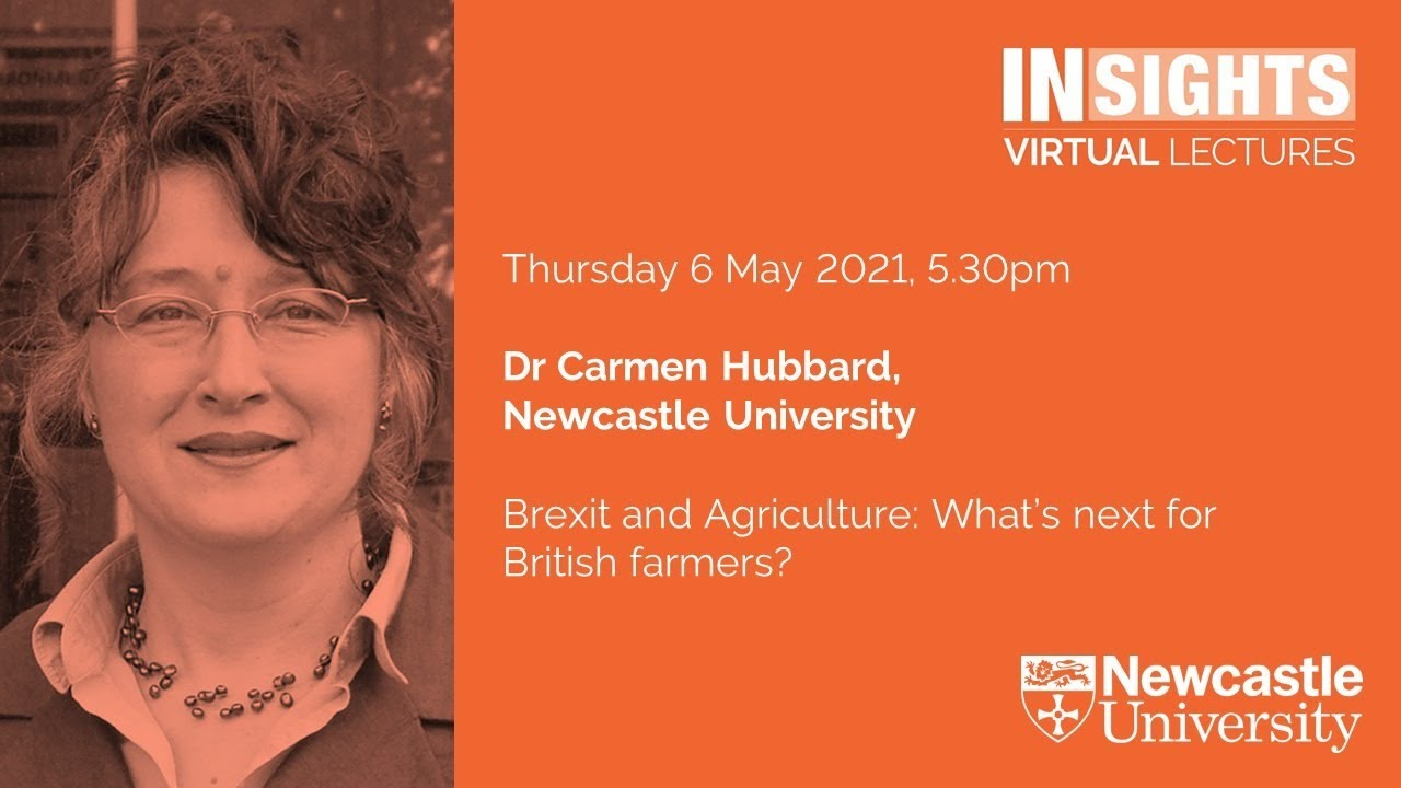 Brexit and Agriculture: What's next for British farmers? by Dr Carmen Hubbard