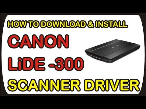 How To Download & Install Canon LiDE 300 Scanner Driver For All Operating System