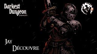 [FR] Jay découvre Darkest Dungeon - La Vieille Route - Gameplay 1080p60