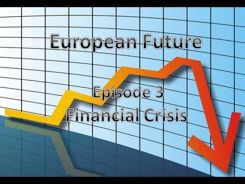 European Future Episode 3 - Financial Crisis