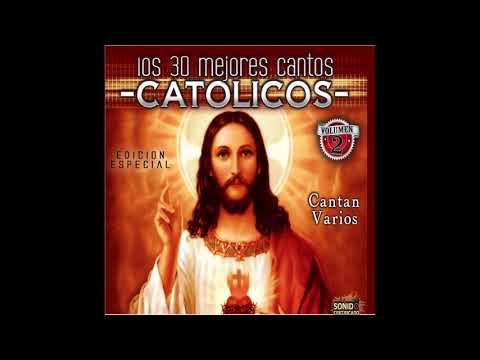Los 30 Mejores Cantos Catolicos Vol. 2 (Disco Completo)