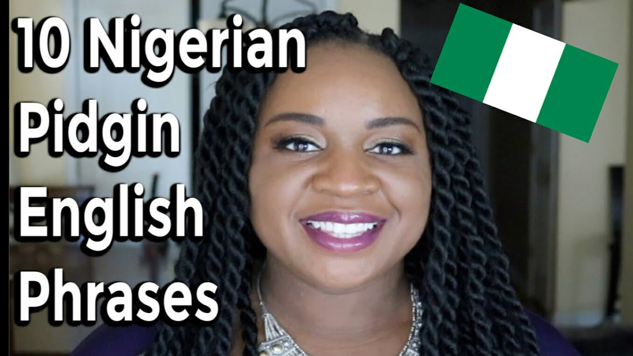 Download 10 Common Nigerian Pidgin Phrases: Nigerian English l It's Iveoma