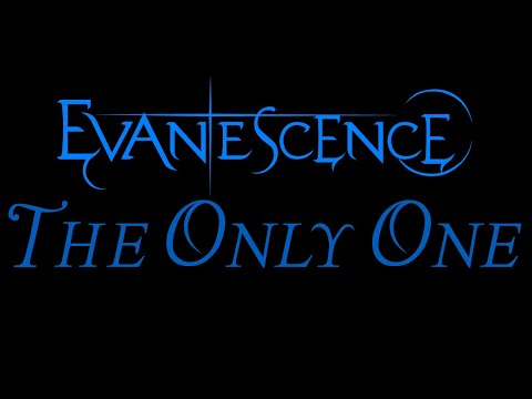 Evanescence (+) The Only One
