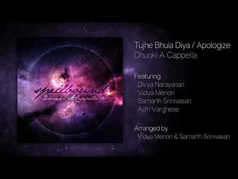 Tujhe Bhula Diya / Apologize - Spellbound - Dhunki A Cappella