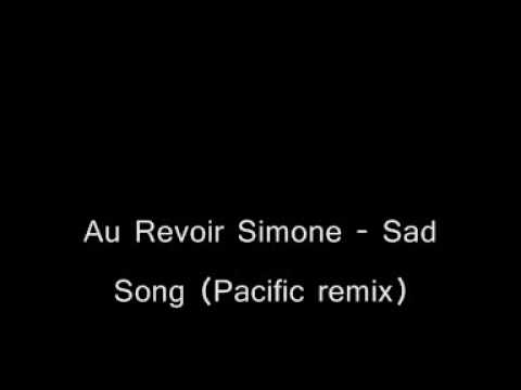 Au Revoir Simone - Sad Song (Pacific remix)
