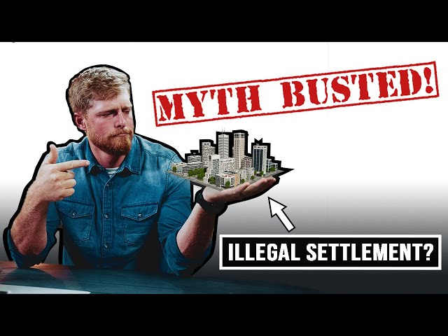 BUSTING THE MYTH of Illegal Settlements in the West Bank