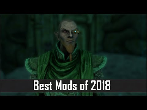 Skyrim: Top 5 Best Mods of 2018 - The Elder Scrolls 5's Biggest Mods of the Year