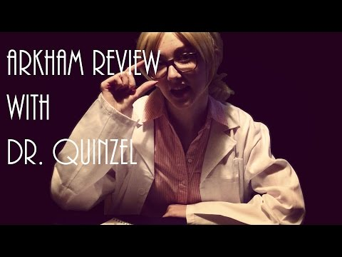 Arkham Review with Dr. Quinzel
