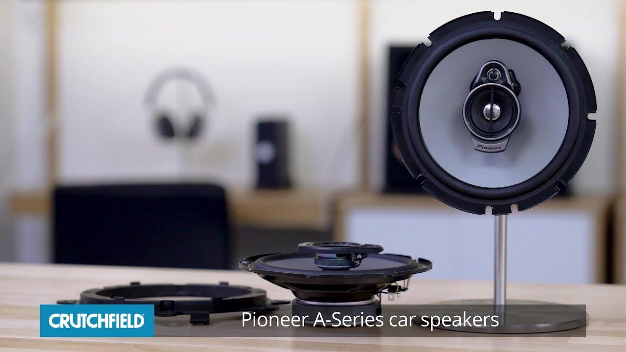 Pioneer A Series Car Speakers Crutchfield Video Youtube Audio