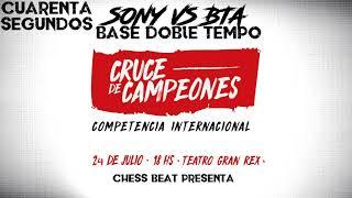 | SONY VS BTA | BASE DOBLE TEMPO - Cruce de Campeones