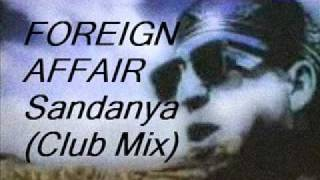 Foreign Affair - Sandanya (Club Mix)