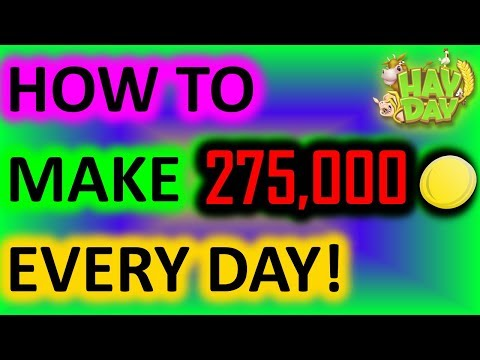 HAY DAY - HOW TO MAKE 275,000 COINS A DAY! (NO JOKE, NO HACK)
