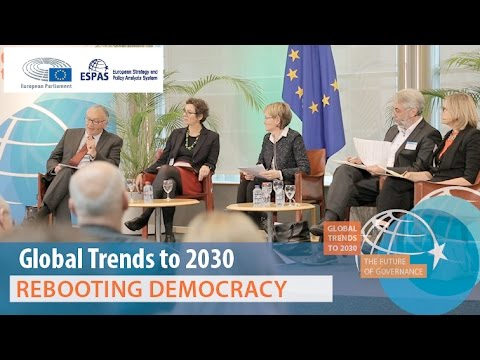 ESPAS Global Trends to 2030, Rebooting Democracy Panel, 17 November 2016
