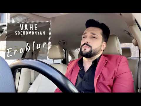Vahe Soghomonyan - Erablur /PREMIERE/ New 2020