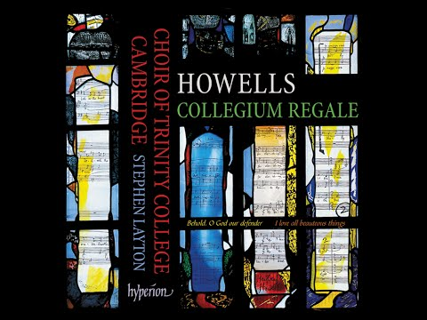 Herbert Howells—Collegium Regale & other choral works—Trinity College Choir Cambridge