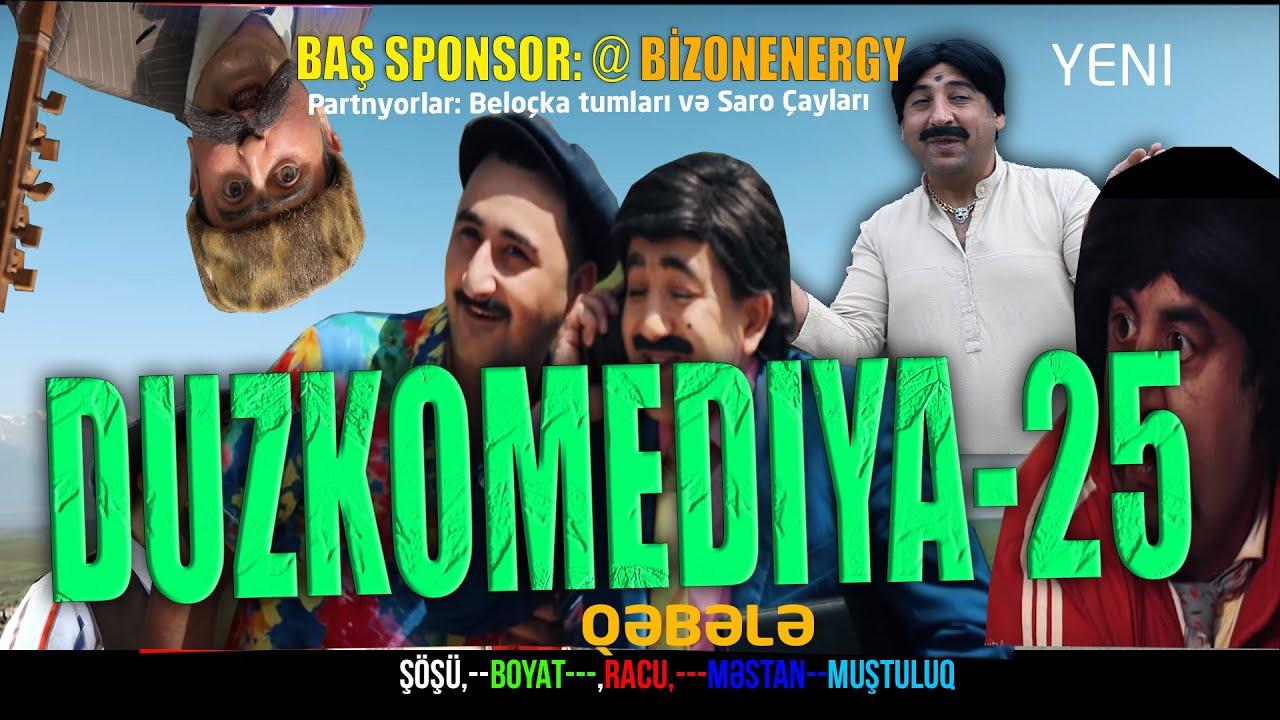 """DUZKOMEDİYA - 25  """"QƏBƏLƏ"""""""