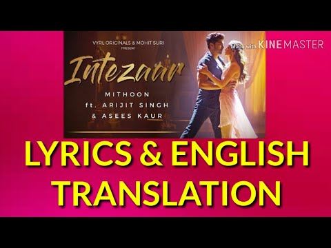 Intezaar|Arijit Singh|LYRICS TRANSLATION Mithoon Ft & Asees Kaur | Sanaya & Gurmeet