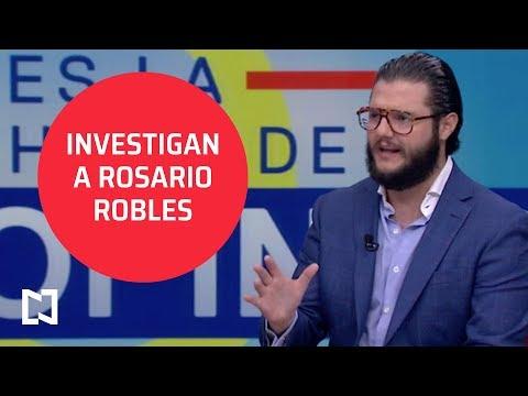 Investigan A Rosario Robles Por La 'estafa Maestra' - Es La Hora De Opinar