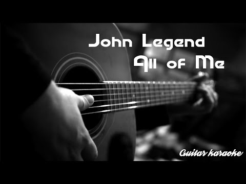John Legend-All of me\/Guitar Karaoke