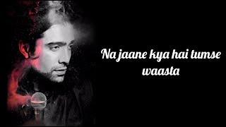Na Jaane Kya Hai Tumse Waasta Lyrics   Kuch Kuch Locha Hai   Jubin Nautiyal  