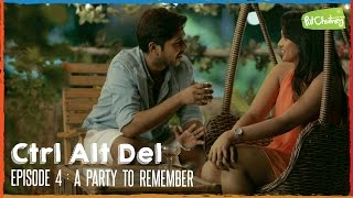 Ctrl Alt Del - Ep. 4: A Party To Remember ft.Bigg Boss Abhirami Iyer | Put Chutney Video