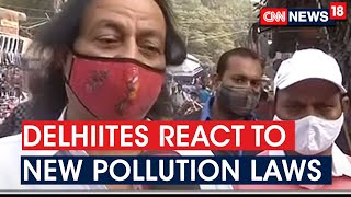 Delhi Residents React To New Pollution Laws | CNN News18