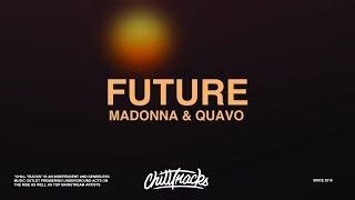 Madonna &amp Quavo - Future (Lyrics)