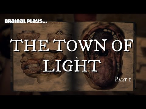THE TOWN OF LIGHT (Pt. 1) Charlotte Is Cold [Brainal Plays]