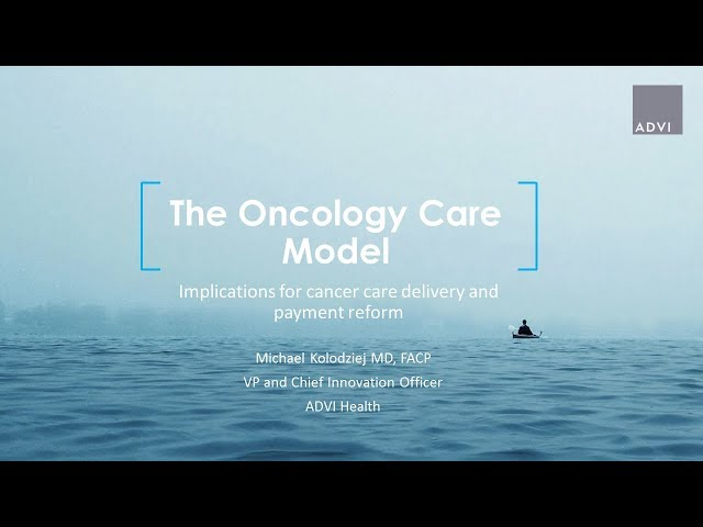 The Oncology Care Model: Implications for Cancer Care Delivery and Payment Reform