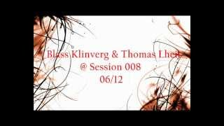 Blass Klinverg & Thomas Lheit @ Session 008