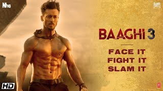 Face it•Fight it•Slam it|Tiger Shroff|Shraddha|Riteish|Sajid Nadiadwala|Ahmed Khan|Baaghi 3|6 March