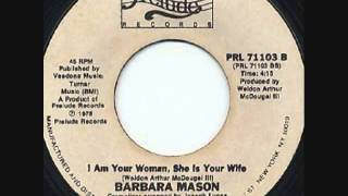 Barbara Mason  -  I Am Your Woman , She Is Your Wife