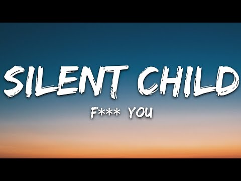 Silent Child - Fk You