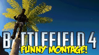 Battlefield 4 Funny Montage!  Tree Monkey C4 Trap, Sniper Trolling , Glitch arm (BF4 Funny Moments)